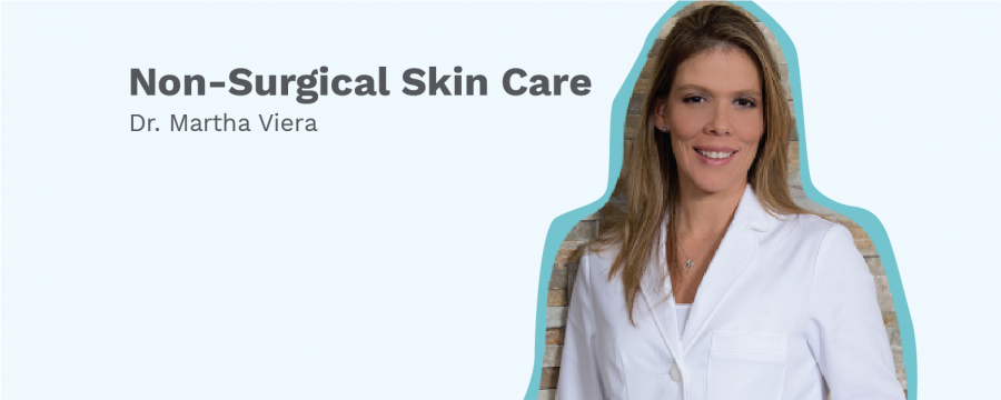 Dr. Martha Viera on Non-Surgical Skin Care Treatments
