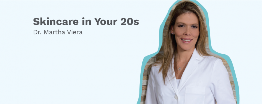 Dr. Martha Viera on Skincare in Your 20's